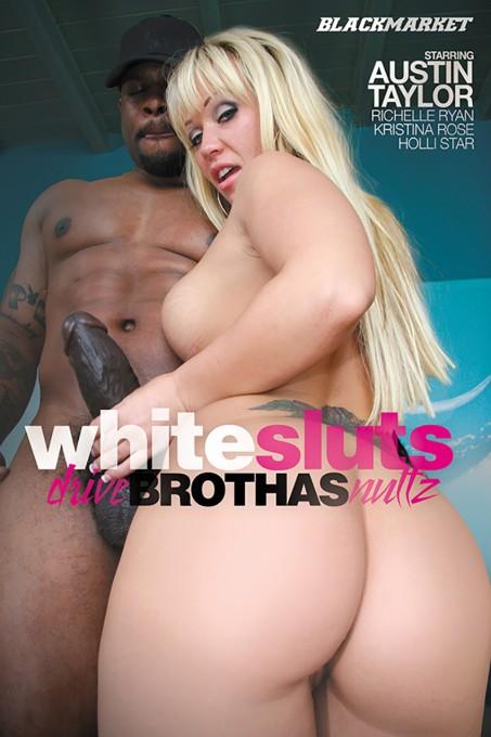 WHITE SLUTS DRIVE BROTHAS NUTZ