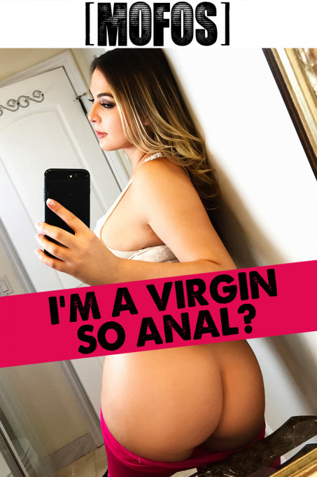 I'm A Virgin So Anal?