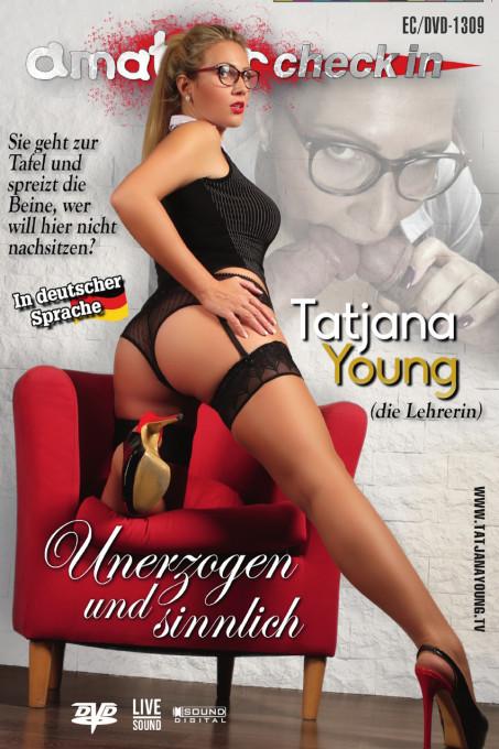 Tatjana Young - Unerzogen und sinnlich