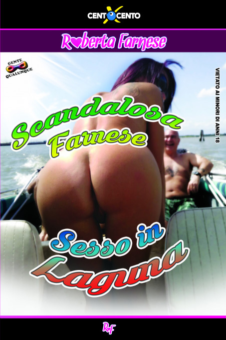 Scandalosa Farnese, Sesso in laguna