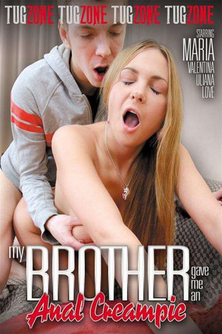 My Brother Gave Me An Anal Creampie
